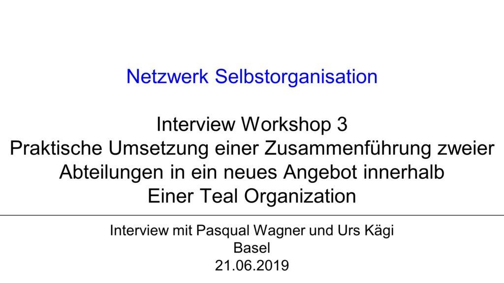 V1 Workshop 3: Praktische Umsetzung einer Zusammenführung zweier Abteilungen in ein neues Angebot innerhalb einer Teal Organization