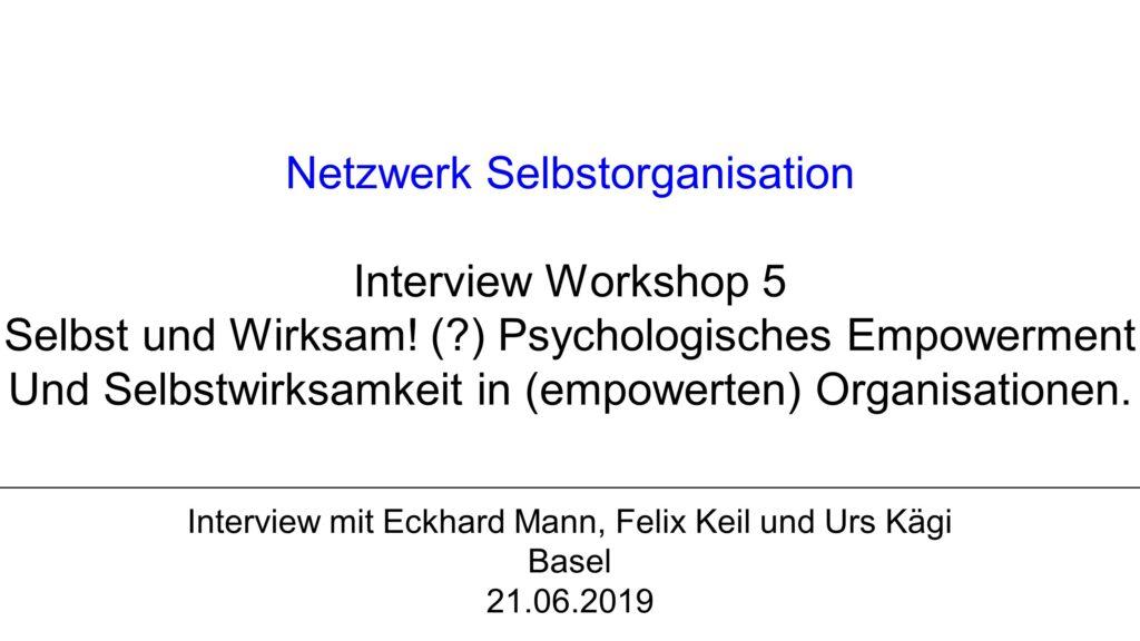 V1 Workshop 5: Selbst und Wirksam! (?) Psychologisches Empowerment und Selbstwirksamkeit in (empowerten) Organisationen