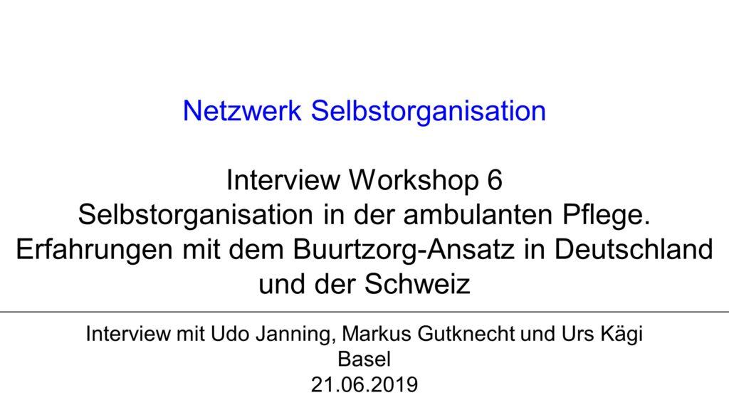V1 Workshop 6: Selbstorganisation in der ambulanten Pflege. Erfahrungen mit dem Buurtzorg-Ansatz in Deutschland und der Schweiz