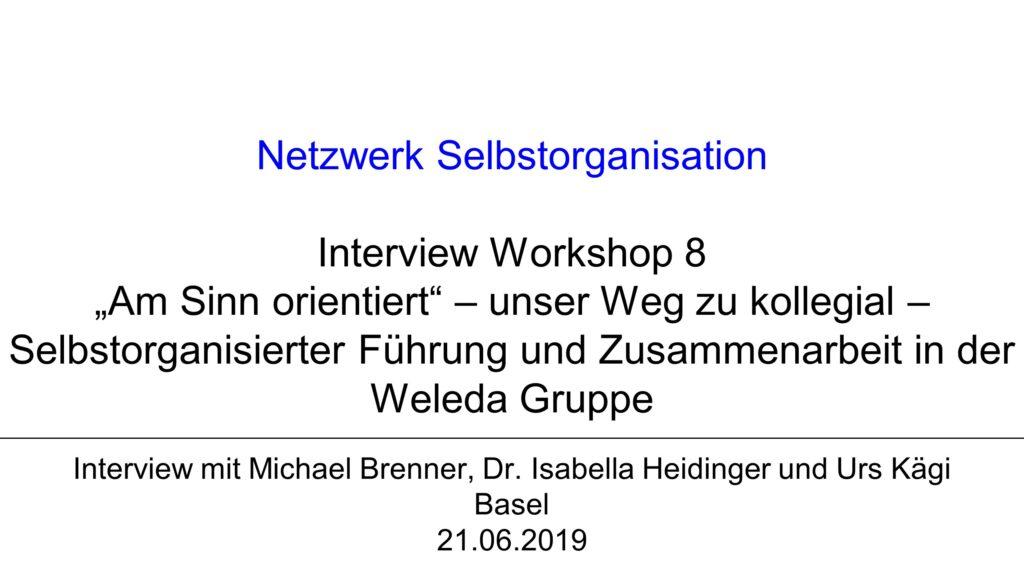 """V1 Workshop 8: """"Am Sinn orientiert"""" – unser Weg zu kollegial-selbstorganisierter Führung und Zusammenarbeit in der Weleda Gruppe"""