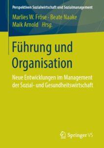 [Literatur] Führung und Organisation – Neue Entwicklungen im Management der Sozial- und Gesundheitswirtschaft