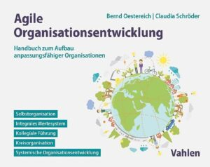 [Literatur] Agile Organisationsentwicklung – Handbuch zum Aufbau anpassungsfähiger Organisationen